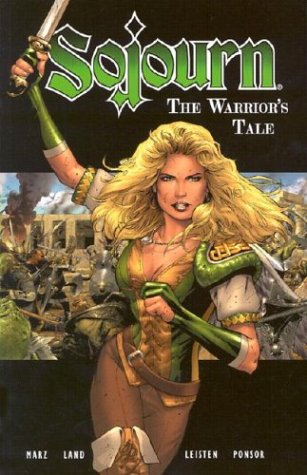 The Warrior's Tale (Sojourn, Book 3) (1931484651) by Marz, Ron; Land, Greg