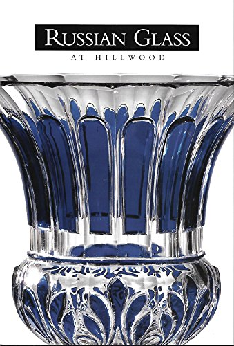 Russian Glass at Hillwood: Kettering, Karen L.