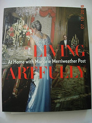 9781931485104: Living Artfully: At Home with Marjorie Merriweather Post