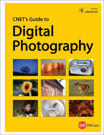 9781931490689: CNET's Guide to Digital Photography