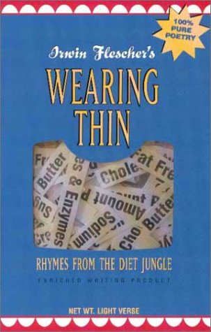Wearing Thin: Rhymes from the Diet Jungle: Flescher, Irwin