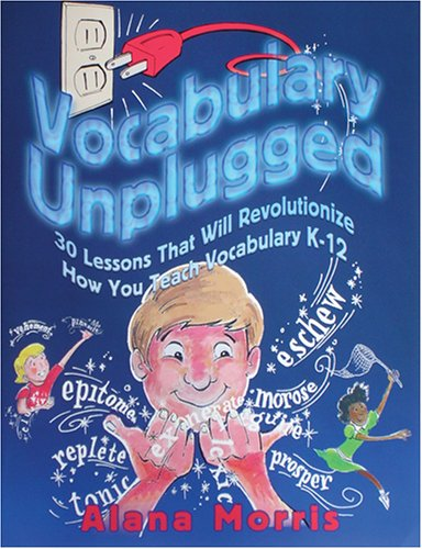 9781931492119: Vocabulary Unplugged: 30 Lessons That Will Revolutionize How You Teach Vocabulary K-12