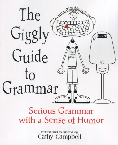 The Giggly Guide to Grammar Student Edition: Cathy Campbell