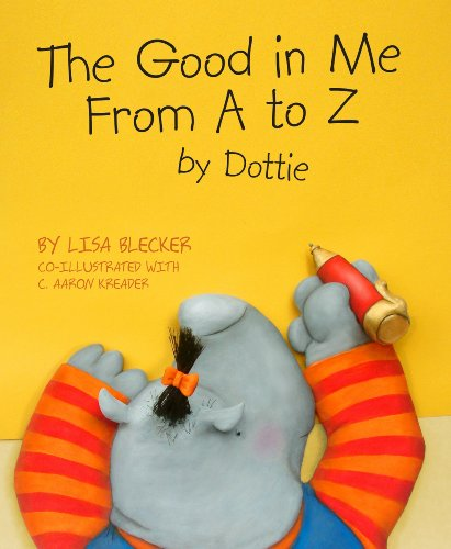 The Good in Me from A to Z by Dottie: Lisa Blecker