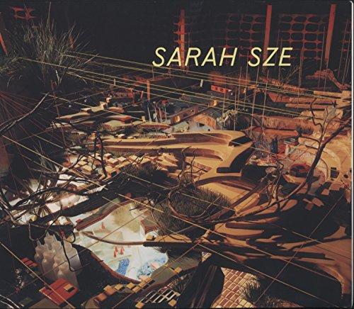 Sarah Sze: Rushkoff, Douglas, Smith, Elizabeth A.T., Sze, Sarah