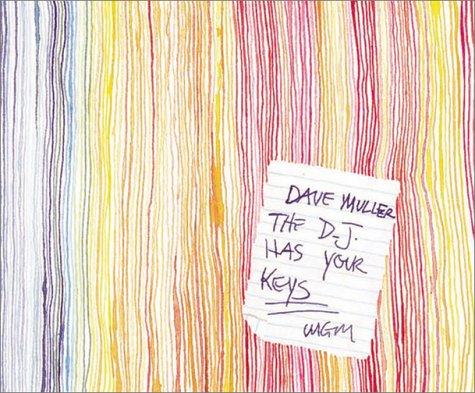 Dave Muller. The D.J. has your keys.: AMADA CRUZ, MATTHEW HIGGS