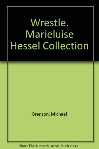 9781931493512: Wrestle Marieluise Hessel Collection