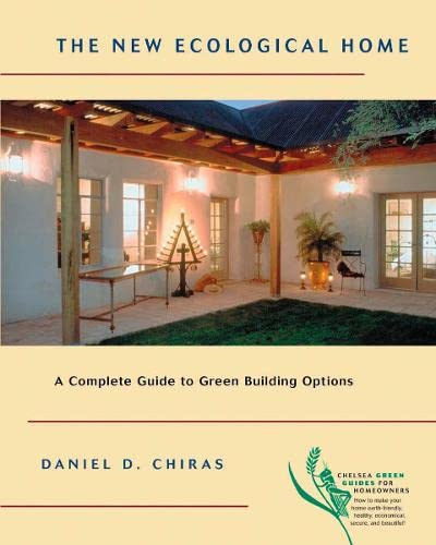 9781931498166: The New Ecological Home: A Complete Guide to Green Building Options (Chelsea Green Guides for Homeowners)