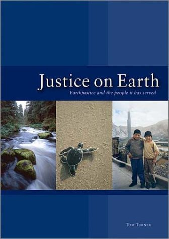 9781931498319: Justice on Earth: Earthjustice and the People It Has Served