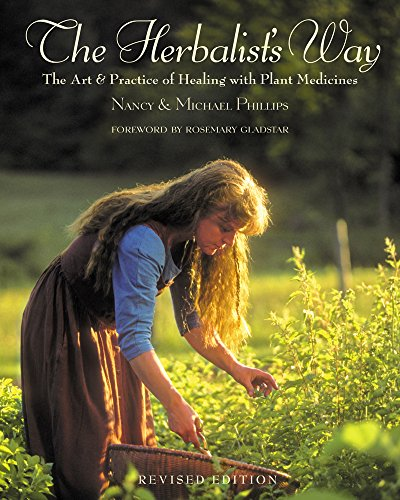 The Herbalist's Way: The Art and Practice of Healing with Plant Medicines (Paperback): Nancy ...