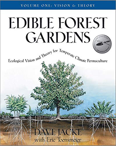 Edible Forest Gardens, Volume I: Ecological Vision, Theory for Temperate Climate Permaculture: Dave...