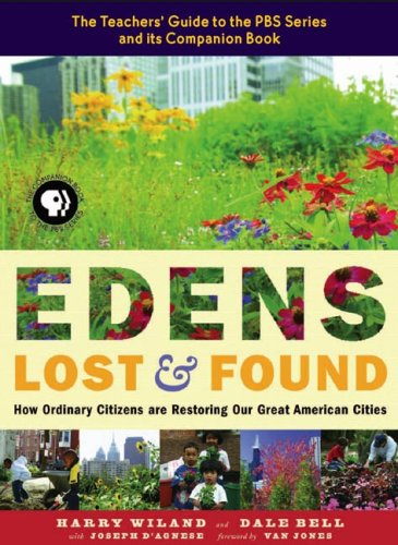 9781931498890: Edens Lost And Found: How Ordinary Citizens Are Restoring Our Great American Cities