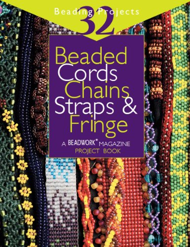 """9781931499019: Beaded Cords, Chains, Straps & Fringe: 32 Beading Projects (""""Beadwork"""" Project Book)"""