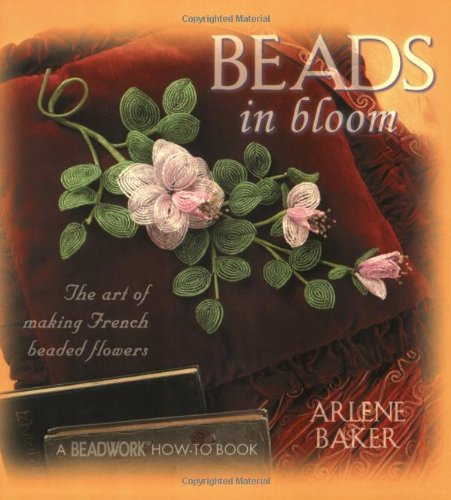Beads in Bloom (Beadwork How-To)