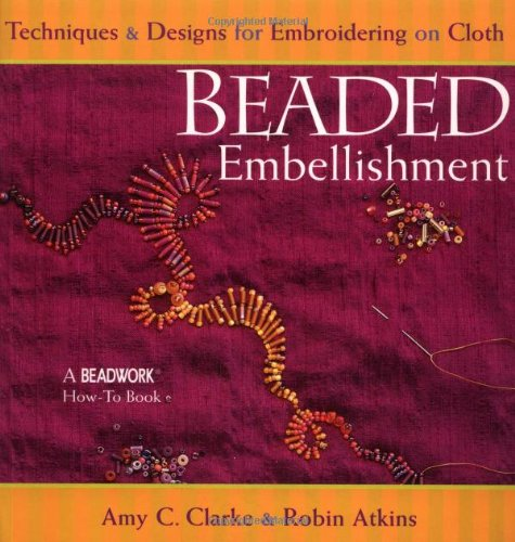 9781931499125: Beaded Embellishment: Techniques and Designs for Emroidering on Cloth (Beadwork How-To)