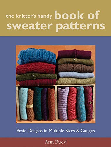 Knitter's Handy Book Of Sweater Pattern: Basic Designs in Multiple Sizes and Gauges: Budd, Ann