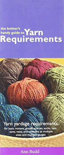 9781931499729: Knitter S Guide to Yarn Requireme