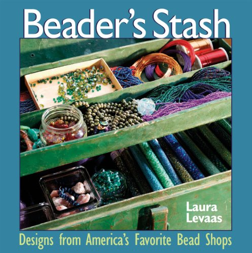 9781931499804: Beaders Stash: Designs from America's Favorite Bead Shops