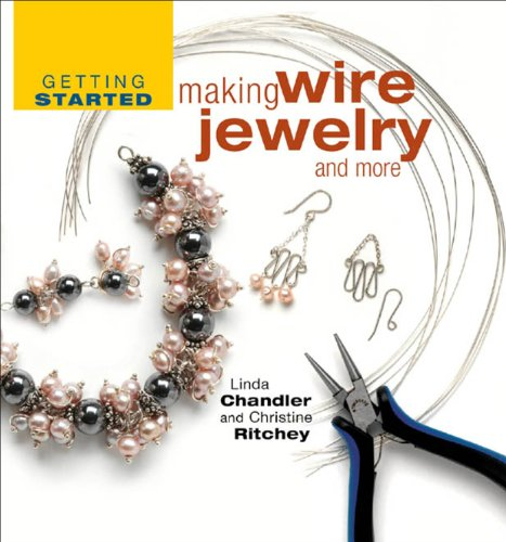 9781931499873: Getting Started Making Wire Jewelry and More (Getting Started series)