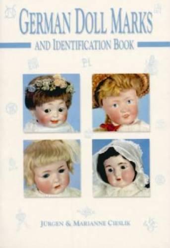 German Doll Marks and Identification Book: Cieslik, Jurgen & Marianne