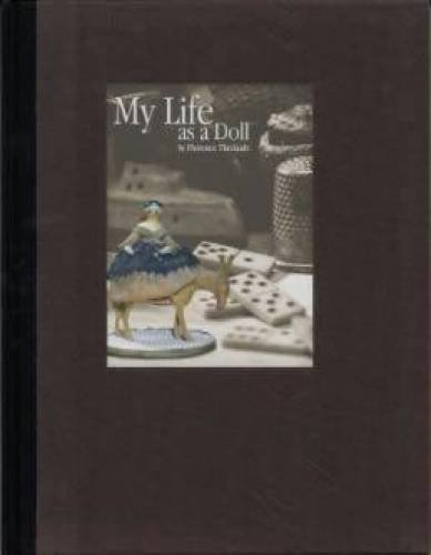 My Life As A Doll: Theriault, Florence