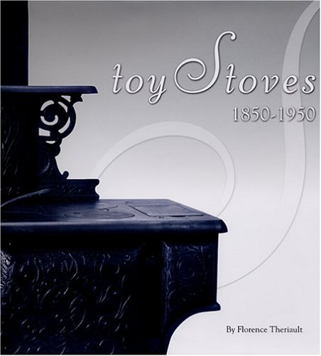 9781931503105: Toy Stoves, 1850-1950