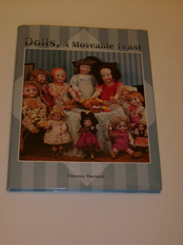 Dolls, A Moveable Feast: Theriault, Florence