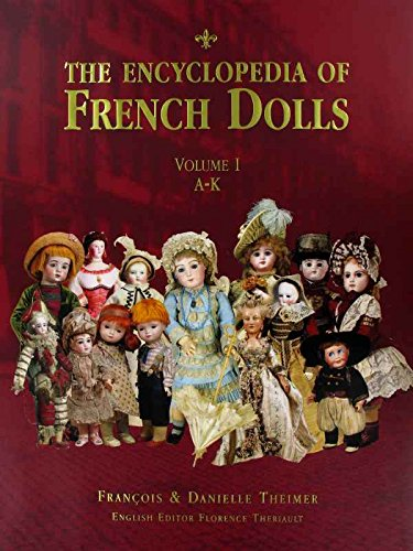 9781931503167: The Encyclopedia Of French Dolls