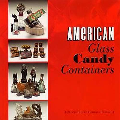9781931503198: American Glass Candy Containers