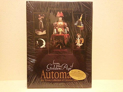 From the Golden Age of Automata: The Private Collection of Christian Bailly: Theriault, Florence