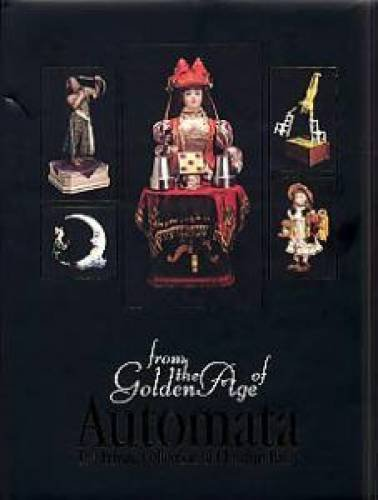 9781931503235: From the Golden Age of Automata: The Private Collection of Christian Bailly