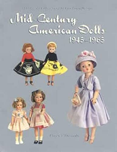 Mid-Century American Dolls 1945-1965: The Private Collection of the Late Laura Meisner: Florence ...