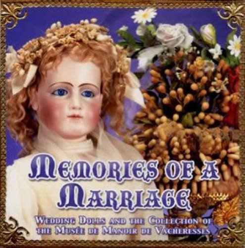 9781931503372: Memories of Marriage : Wedding Dolls and the Collection of the Musee de Manoir de Vacheresses