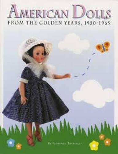 9781931503419: American Dolls from the Golden Years, 1950-1965