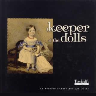 Keeper of the Dolls: An Auction of Fine Antique Dolls: Theriault, Florence