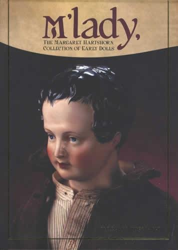 M'Lady: The Margaret Hartshorn Collection of Early Dolls: Theriault, Florence