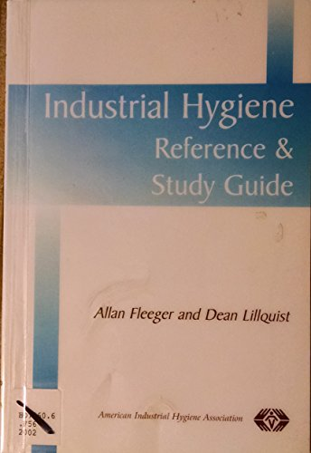 Industrial Hygiene Reference And Study Guide: Allan Fleeger, Dean