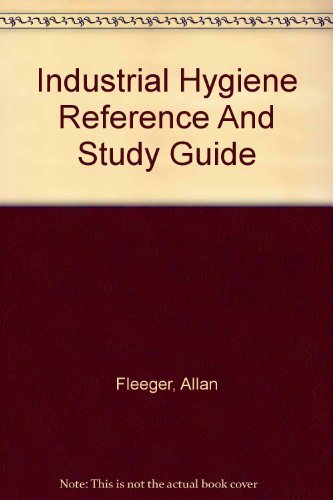 Industrial Hygiene Reference And Study Guide, 2nd: Allan Fleeger; Dean