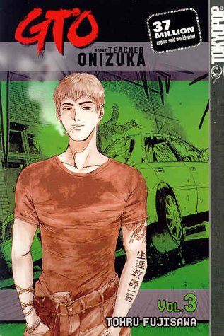 9781931514491: GTO: Great Teacher Onizuka, Vol. 3