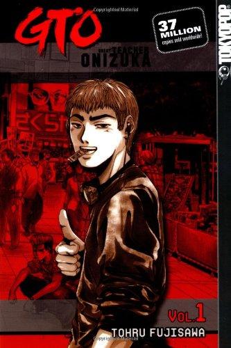 GTO: Great Teacher Onizuka, Vol. 1: Tohru Fujisawa