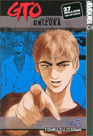 GTO: Great Teacher Onizuka, Vol. 2: Tohru Fujisawa