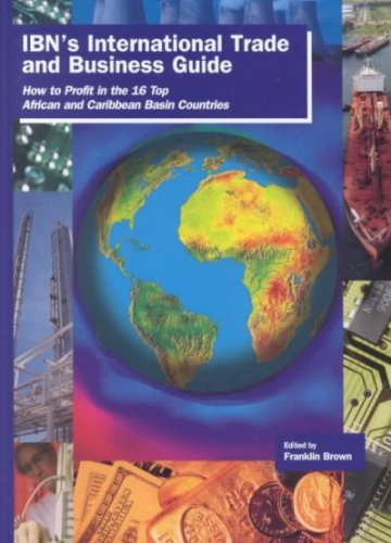IBN's International Trade and Business Guide : Franklin Brown