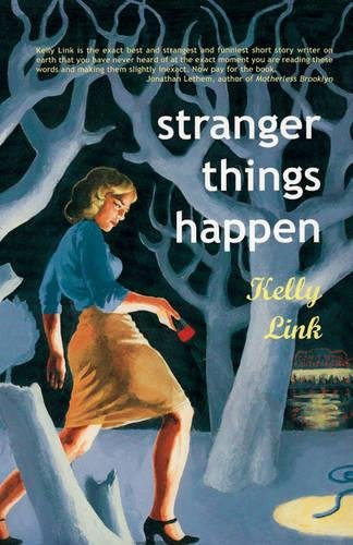 Stranger Things Happen: Stories* SIGNED*: Link, Kelly