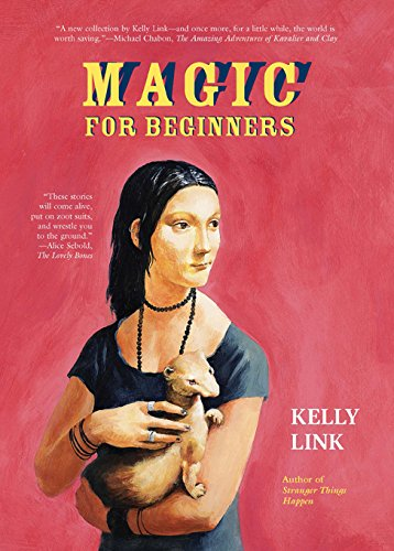 Magic for Beginners *SIGNED*: Kelly Link