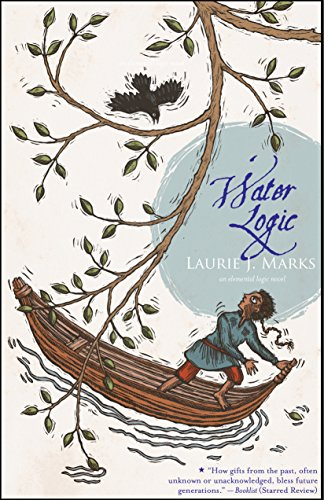 Water Logic: An Elemental Logic Novel (1931520232) by Marks, Laurie J.