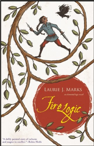 Fire Logic: An Elemental Logic Novel (1931520321) by Laurie J. Marks