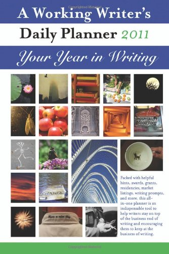9781931520676: A Working Writer's Daily Planner 2011: Your Year in Writing