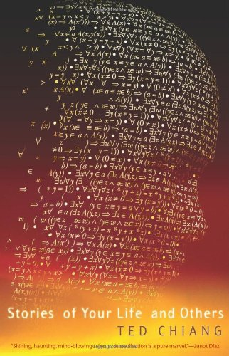 Stories of Your Life and Others (1931520720) by Ted Chiang