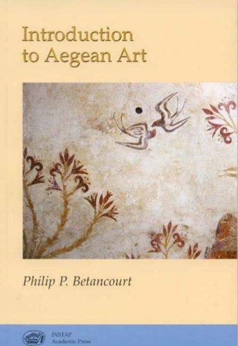 Introduction to Aegean Art: Betancourt, Philip P.