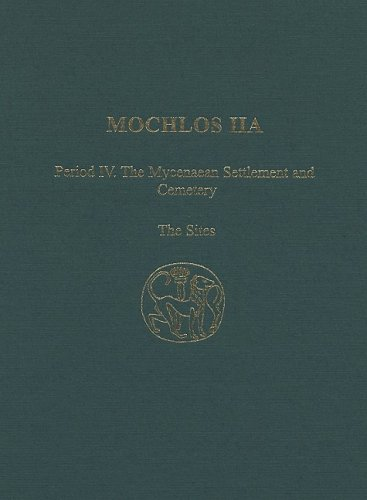 Mochlos: Period IV: The Mycenaean Settlement and Cemetery: The Sites v. 2a (Hardback): Jeffrey S. ...